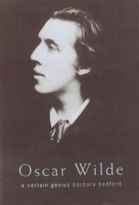 Oscar Wilde by Barbara Belford