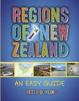 Regions of New Zealand by Peter Dowling