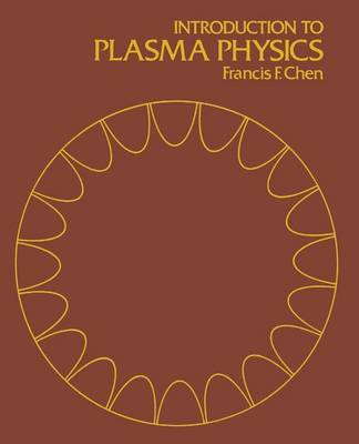 Introduction to Plasma Physics by Francis F Chen