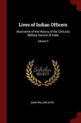 Lives of Indian Officers by John William Kaye image