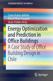 Energy Optimization and Prediction in Office Buildings by Carlos Rubio-Bellido