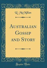 Australian Gossip and Story (Classic Reprint) by R. McMillan image
