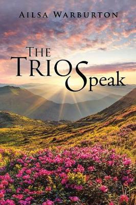The Trio Speak by Ailsa Warburton