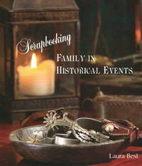 Scrapbooking Family in Historical Events by Laura Best image