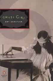 Ghost Girl by Amy Gerstler image