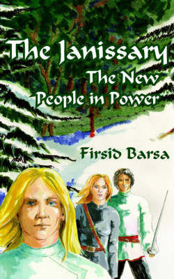 The Janissary by Firsid Barsa