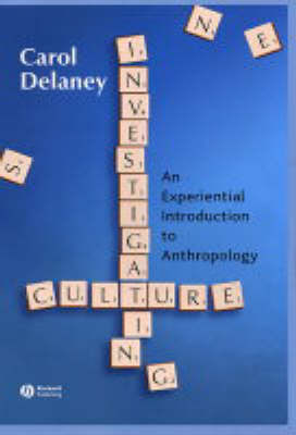 Investigating Culture: An Experiential Introduction to Anthropology by Carol Delaney