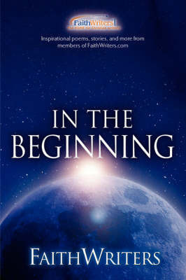 Faithwriters - In the Beginning by Faithwriters.com