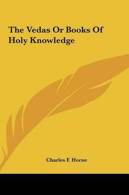 The Vedas or Books of Holy Knowledge