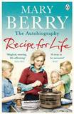 Recipe for Life by Mary Berry