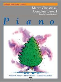 Alfred's Basic Piano Library Merry Christmas! Complete, Bk 1 by Willard A Palmer