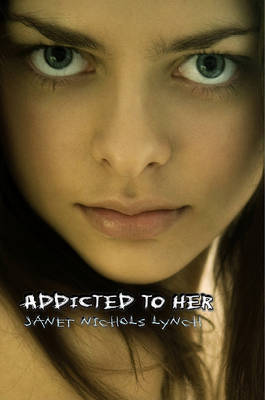 Addicted to Her by Janet Nichols Lynch image