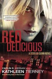 Red Delicious: A Siobhan Quinn Novel by Kathleen Tierney