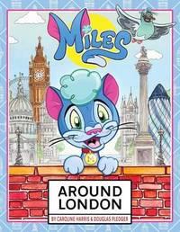 Miles Around London by Douglas Pledger