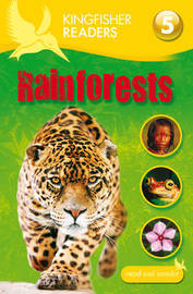 Kingfisher Readers: Rainforests (Level 5: Reading Fluently) by James Harrison
