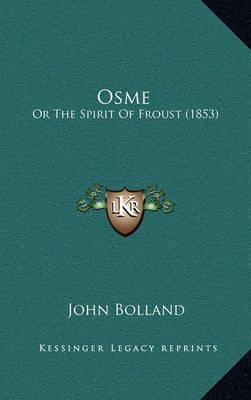 Osme: Or the Spirit of Froust (1853) by John Bolland