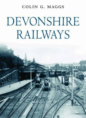 Devonshire Railways by Colin G. Maggs