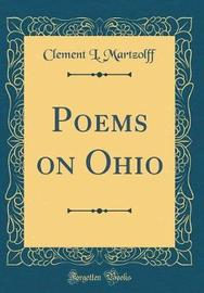 Poems on Ohio (Classic Reprint) by Clement L. Martzolff image