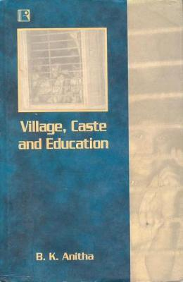 Village, Caste and Education by B K Anitha image
