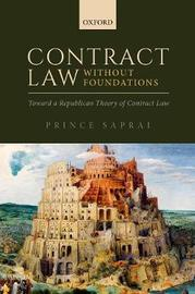 Contract Law Without Foundations by Prince Saprai