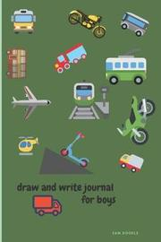 Draw and Write Journal for Boys by Sam Doodle