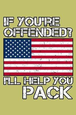 If You'Re Offended I'Ll Help You Pack by Books by 3am Shopper
