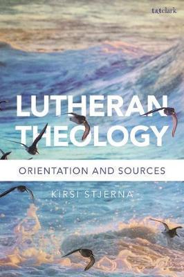 Lutheran Theology by Kirsi Stjerna