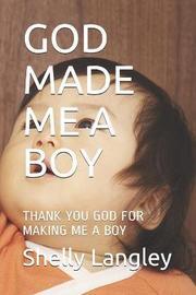 God Made Me a Boy by Jennifer Angel Jackson