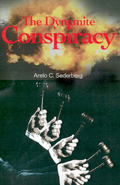 The Dynamite Conspiracy by Arelo C Sederberg image