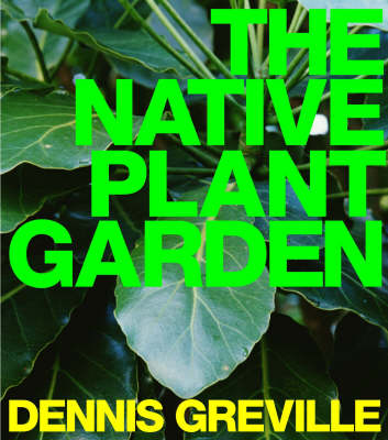 The Native Plant Garden by Dennis Greville image