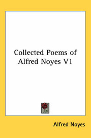 Collected Poems of Alfred Noyes: v. 1 by Alfred Noyes image