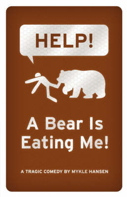 HELP! A Bear is Eating Me! by Mykle Hansen image