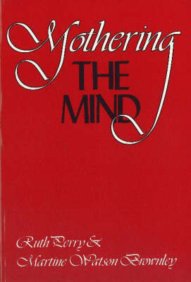 Mothering the Mind by Ruth Perry