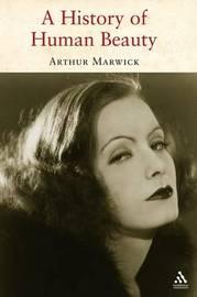 A History of Human Beauty by Arthur Marwick image