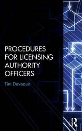 Procedures for Licensing Authority Officers by Tim Deveaux