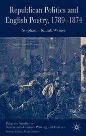 Republican Politics and English Poetry, 1789-1874 by Stephanie Kuduk Weiner image