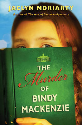 The Murder of Bindy MacKenzie by Jaclyn Moriarty image