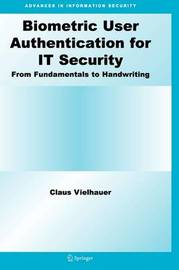 Biometric User Authentication for IT Security by Claus Vielhauer