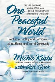 One Peaceful World by Michio Kushi image