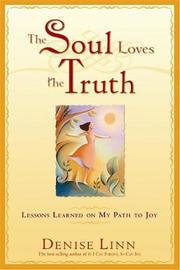 The Soul Loves The Truth by Denise Linn
