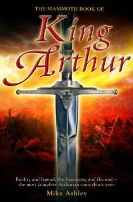 The Mammoth Book of King Arthur by Mike Ashley