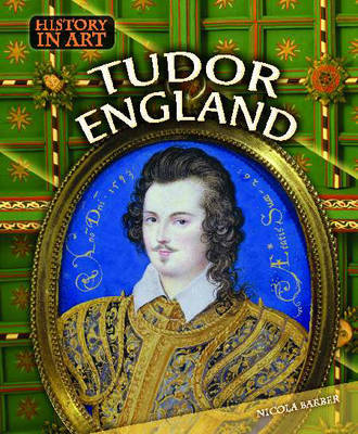 History In Art: Tudor England Hardback by Nikki Barber image