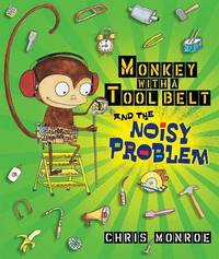 Monkey With A Tool Belt And The Noisy Problem by Monroe Chris