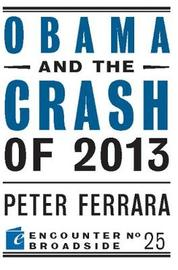Obama and the Crash of 2013 by Peter Ferrara
