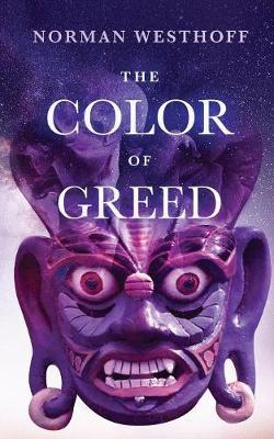 The Color of Greed by Norman Westhoff