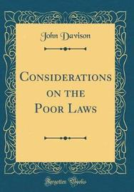 Considerations on the Poor Laws (Classic Reprint) by John Davison image