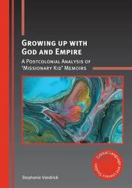 Growing up with God and Empire by Stephanie Vandrick