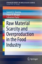 Raw Material Scarcity and Overproduction in the Food Industry by Suresh D. Sharma