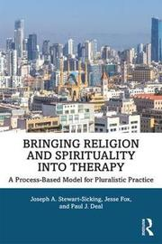 Bringing Religion and Spirituality Into Therapy by Joseph A Stewart-Sicking