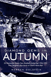Diamond Gems in Autumn: 50 Memorable Classics from Baseball's Golden Age, 1946-1993 from Slaughter's Run Home to Carter's Home Run by Warren Goldfein image
